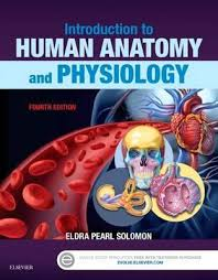 Anatomy And Physiology Introduction To The Human Body Introduction To Human Anatomy And Physiology Eldra Pearl Solomon