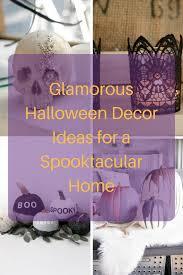 glamorous halloween decor ideas for a spooktacular home glamamom