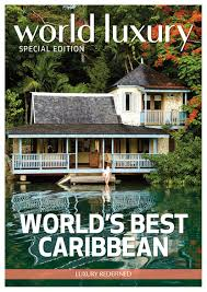 world luxury caribbean special by world luxury media issuu