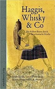 schottische küche haggis whisky co mit robert burns durch die schottische küche