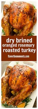 brined orange rosemary roasted turkey flavor the moments