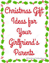 christmas gift ideas for your girlfriend u0027s parents