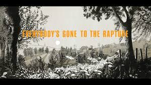 everybody u0027s gone to the rapture review mong blog by sup3rman