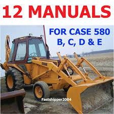 case 580 b c d e loader backhoe ck shop service manuals