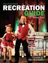 burbank recreation guide winter 2017 by burbank parks and
