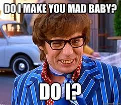 Mad Baby Meme - do i make you mad baby do i groovy austin powers quickmeme
