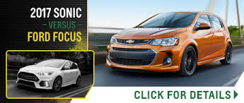 chevy sonic vs ford focus compare 2017 chevrolet models vs the competition mission