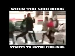 Catching Feelings Meme - when the side chick starts to catch feelings youtube