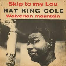 45cat nat king cole skip to my lou wolverton mountain