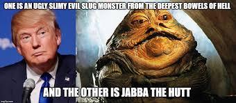 Jabba The Hutt Meme - the truth imgflip