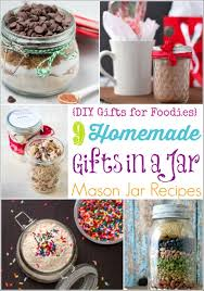 home made gifts homemade gifts in a jar 9 easy mason jar recipes diy gifts for