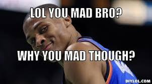You Mad Tho Meme - why you mad meme 28 images y u mad bro espn the book of jackson