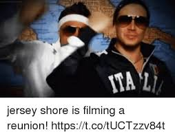 Jersey Shore Meme - ita l jersey shore is filming a reunion httpstcotuctzzv84t funny
