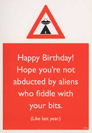 happy birthday you re not abducted by aliens vulgar
