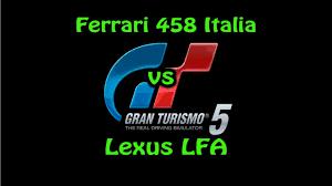 lexus lfa vs corvette zr1 youtube gran turismo 5 ferrari 458 italia vs lexus lfa drag race youtube