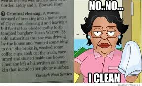 House Cleaning Memes - woman accused of breaking into a home and cleaning it weknowmemes