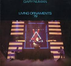 pop gary numan living ornaments 79 uk beggars banquet