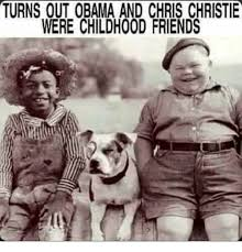 Obama Dog Meme - turns out obama and chris christie were childhood friends friends