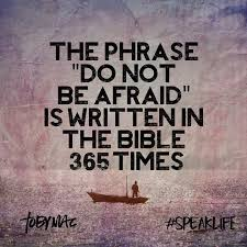 the phrase do not be afraid is in the bible 365 times spiritual