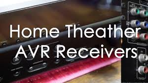 home theater avr tech tips basics about av receiver u0026 home theater systems youtube