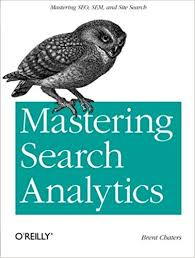 Analytics Sle Reports by Mastering Search Analytics Measuring Seo Sem And Site Search