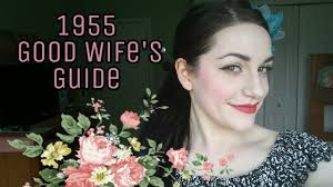 Good Housewife Guide How To Be A Good Wife According To A Guide From 1955 Youtube