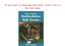 american pitbull terrier book the complete staffordshire bull terrier book of the breed danny g u2026