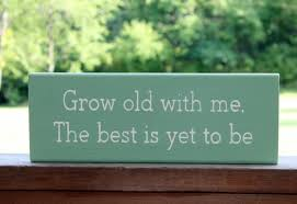 wedding quotes on wood with me the best is yet to be wood sign wedding