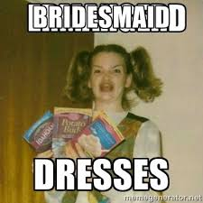Dress Meme - bridesmaid dress funny dress meme image