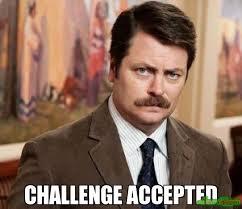 Challenge Accepted Meme - challenge accepted meme ron swanson 5414 memeshappen