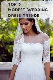 davids bridal wedding dresses top 3 modest wedding dress trends ft david s bridal downtown demure