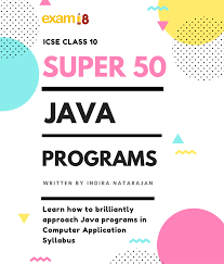 java pattern programs for class 10 super 50 java programs for icse class 10 computer applications exam18
