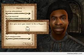 Elder Scrolls Memes - racism in elder scrolls by ben meme center