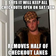 Grocery Meme - one of the grocery stores near me has a solution to long lines