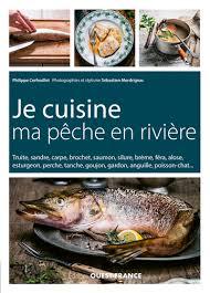 cuisiner des gardons je cuisine ma pêche en rivière cerfeuillet philippe librairie