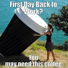 May Day Meme - after a long weekend you may need a major venti hoping tomorrow