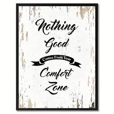 nothing good comes from your comfort zone inspirational motivation
