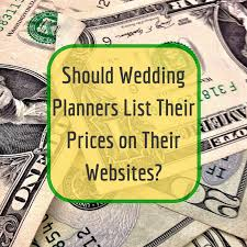 wedding planner pricing should wedding planners list pricing on their websites