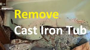 Cast Iron Tub Repair How To Remove A Cast Iron Tub The Easy Way I Used Youtube