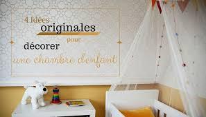chambre bebe decoration décoration chambre enfant 4 idées originales