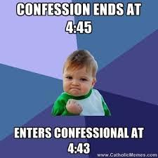 Confession Kid Meme - confession have you been lately catholic memes pinterest
