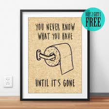you never know what you have until it u0027s gone burlap print