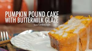 pumpkin pound cake with buttermilk glaze recipe myrecipes