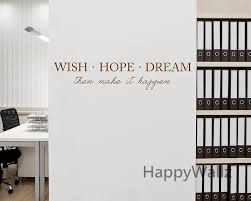 wish hope dream then make it happen motivational quote wall wish hope dream then make it happen motivational quote wall sticker diy inspirational quote custom colors wall decal office q173 in wall stickers from home