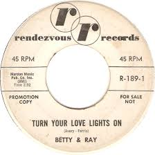 Turn Lights On 45cat Betty And Ray Turn Your Love Lights On You U0027re Too Much