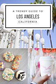 things to do in los 153 best visit los angeles images on pinterest travel traveling