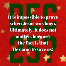 was jesus born on december 25 is december 25 jesus birthday
