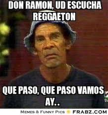 Meme Don Ramon - don ramon meme 28 images meme don ramon vive don ram 243 n