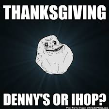 thanksgiving denny s or ihop create meme