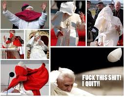Fuck This Shit I Quit Meme - pope quits fuck this shit d imgur